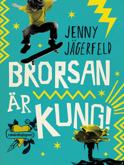 Brorsan är kung, Jenny Jägerfeld