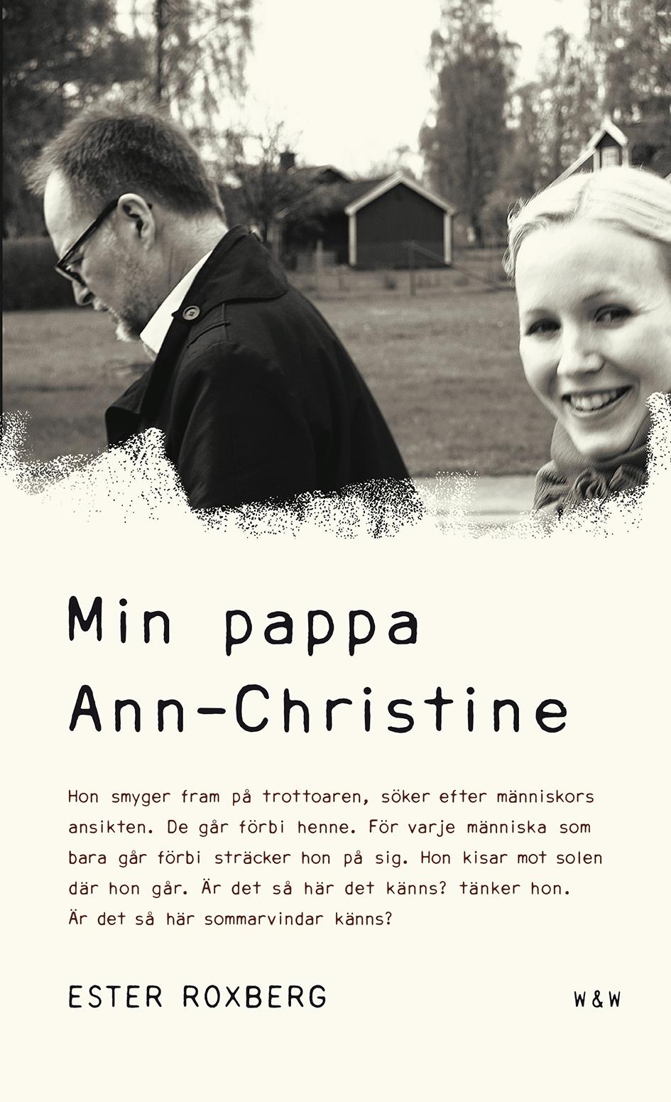 Min Pappa Ann-Christine, Ester Roxberg