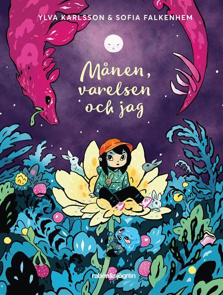 Månen, varelsen och jag, Ylva Karlsson