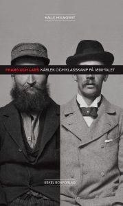 Frans och Lars, Kärlek och klasskamp på 1890-talet, Kalle Holmqvist