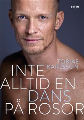 Inte alltid en dans på rosor, Tobias Karlsson