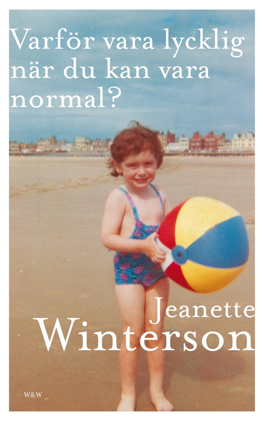 Varför vara lycklig när du kan vara normal?, Jeanette Winterson