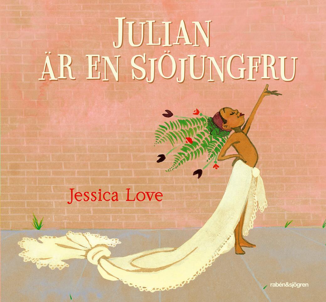 Julian är en sjöjungfru, Jessica Love