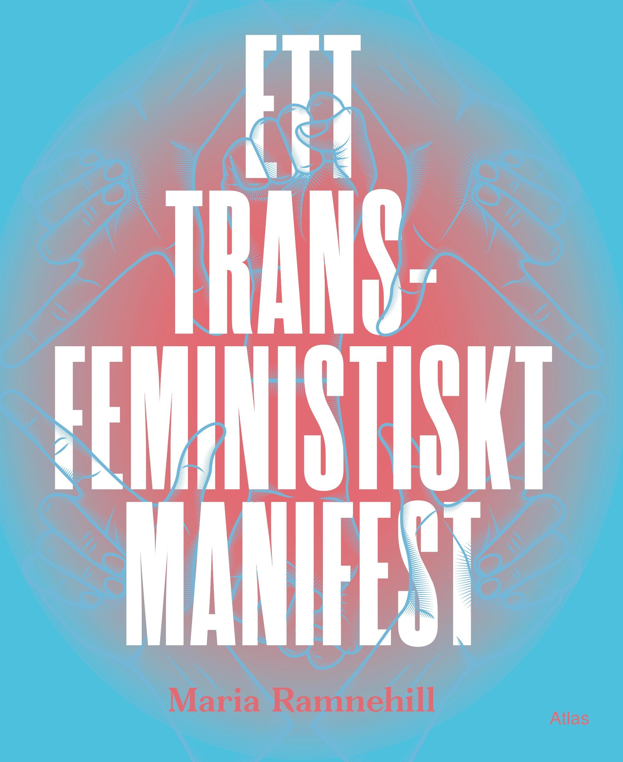 Ett transfeministiskt manifest, Maria Ramnehill