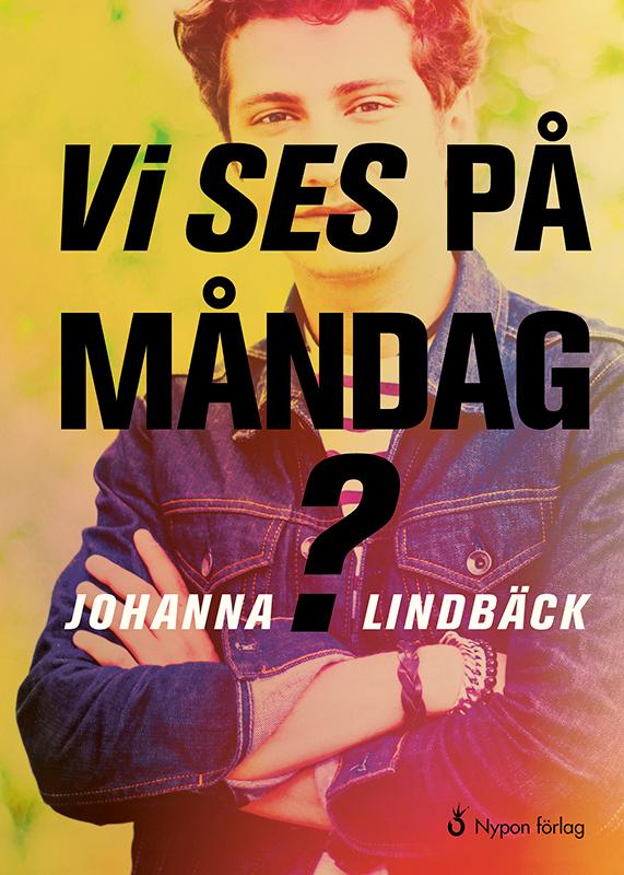 Vi ses på måndag, Johanna Lindbäck