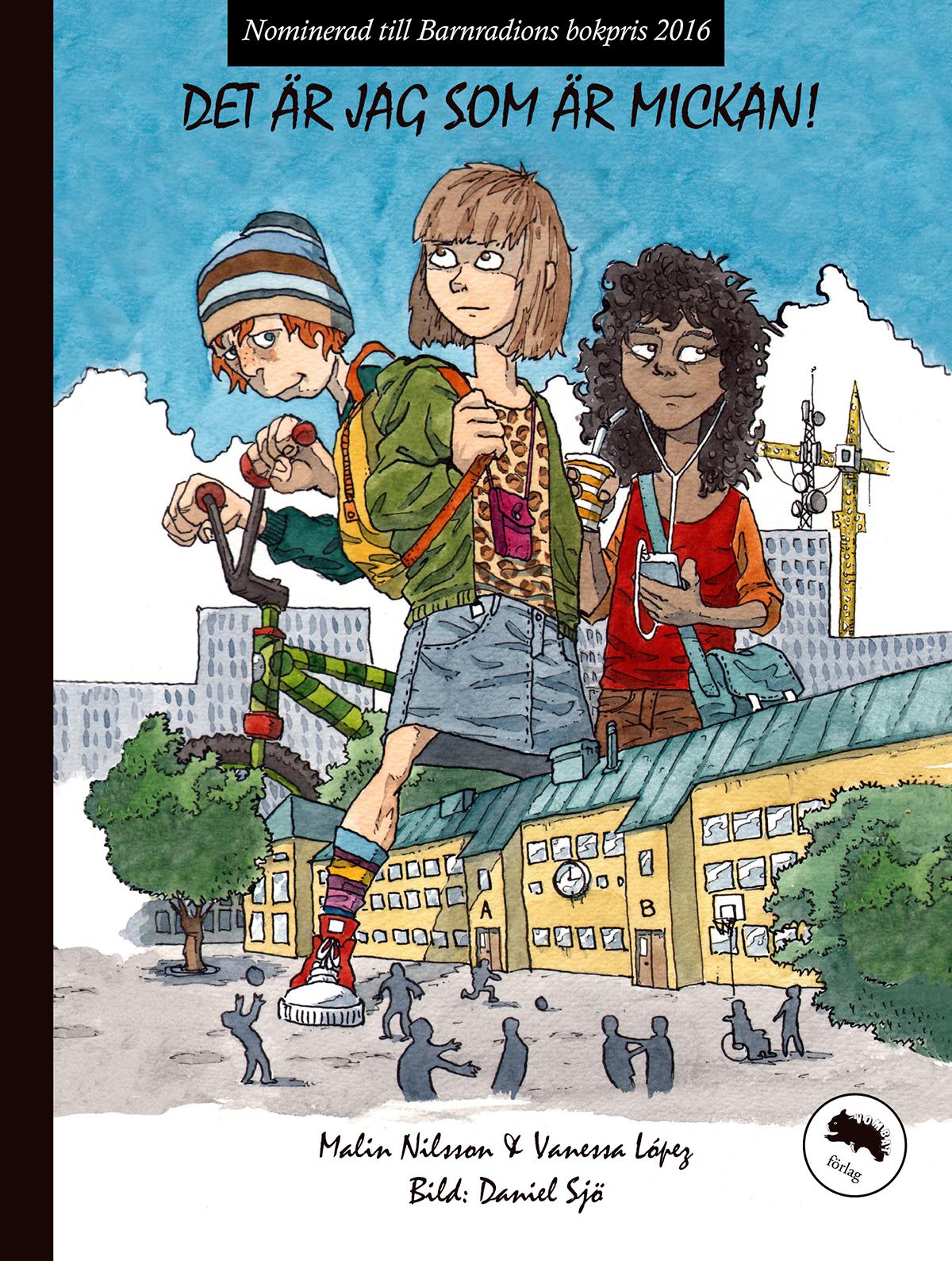 Det är jag som är Mickan!, Malin Nilsson och Vanessa Lopez