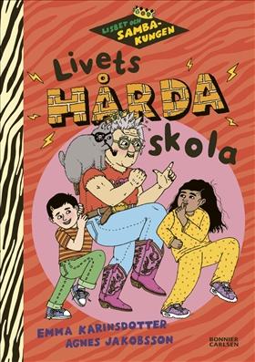 Lisbet och Sambakungen. Livets hårda skola, Emma Karinsdotter och Agnes Jakobsson